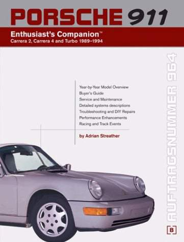 Porsche 911 - Auftragsnummer 964 - Enthusiast's Companion Carrera 2, Carrera 4 and Turbo 1989-1994 - Adrian Streather