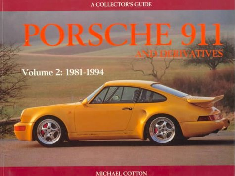 Porsche 911 and Derivatives Vol 2: 1981-1994 - Michael Cotton