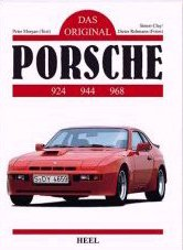 Porsche 924 944 968 Das Original - Peter Morgan (Text), Simon Clay / Dieter Rebmann (Fotos)